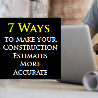 7 Ways to make your construction estimates more accurate