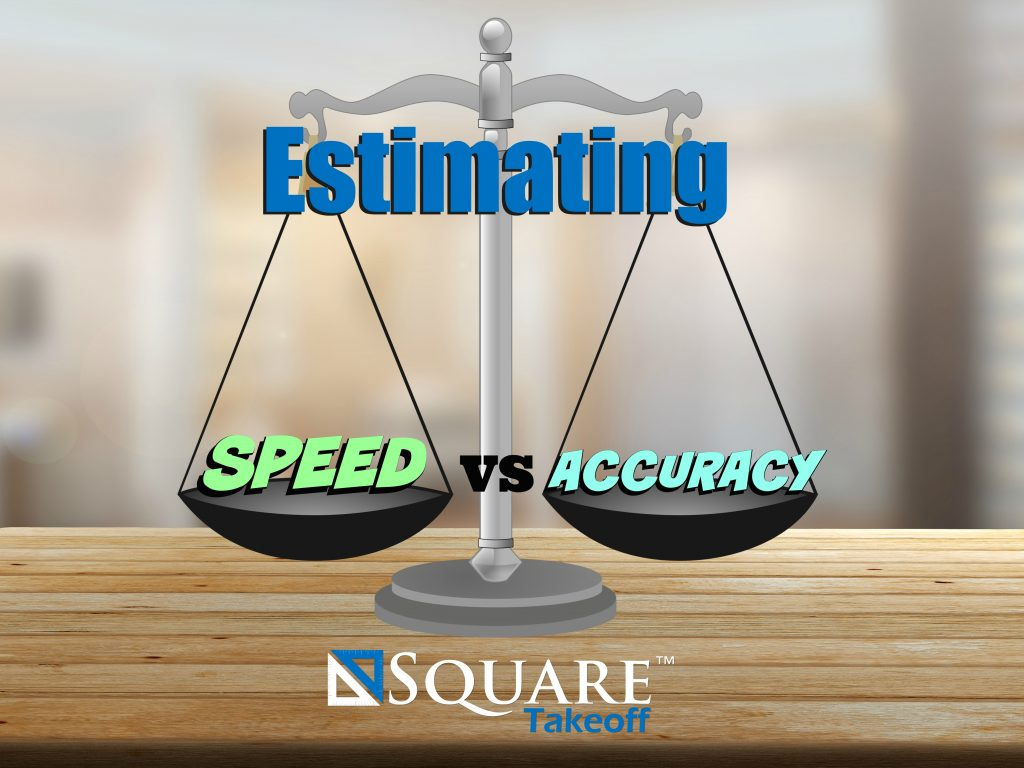 Speed versus accuracy in the world of estimating